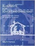 Gratis elektronik bog download Blueprints for Advent and Christmas: Dynamic Sketches, Scenes, and Scripts for the Season DJVU 0788025562 by Arley K. Fadness