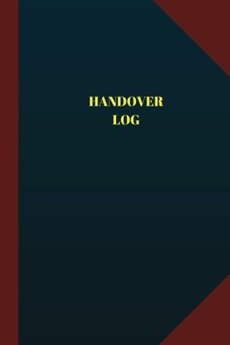 Handover Log (Logbook, Journal - 124 pages 6x9 inches): Handover Logbook (Blue Cover, Medium) (Logbook/Record Books) PDF