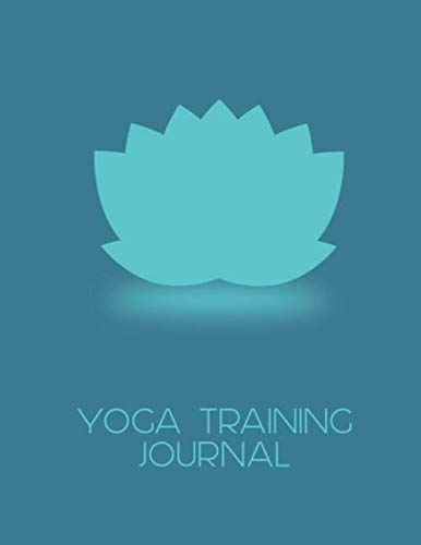 Blue Lotus Flower Yoga Training Journal for Trainee Teachers: Practical notebook or planner for yoga trainee, personal trainer, fitness instructor, ... class planner pages, blank lined for notes