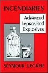 Incendiaries: Advanced Improvised Explosives
