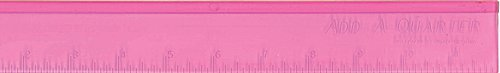 Add-A-Quarter Ruler PINK - With a specially Designed 1/4 Lip 12 Inch long by CM Designs