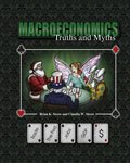 Macroeconomics : Truths and Myths, Strow, Brian and Strow, Claudia, 0757597300