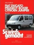 So wird's gemacht. Fiat Ducato / Peugeot Boxer / Citroen Jumper. Von 1982 bis 2002 : Pflegen - warten - reparieren(Paperback) - 2013 Edition