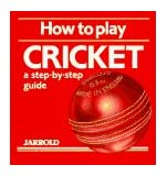 How to Play Cricket: A Step-by-step Guide (Jarrold Sports)