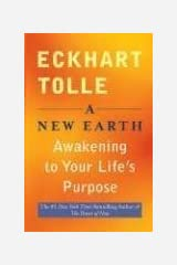 A New Earth: Awakening to Your Life's Purpose by Eckhart Tolle(2008-02-28) Paperback
