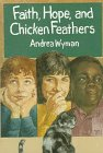Faith, Hope and Chicken Feathers, Andrea Wyman, 0823411176