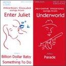 Broadway Dreams: Billion Dollar Baby / Enter Juliet / Something to Do / Parade / Underworld