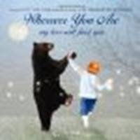 Wherever You Are: My Love Will Find You by Tillman, Nancy [Feiwel & Friends, 2012] Board book [Board book]