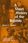 A Short History of the Baptists, Henry C. Vedder, 081700162X