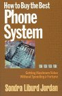 How to Buy the Best Phone System, Sondra Liburd Jordon, 1890154067