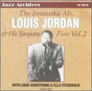 : Irresistible Mr Louis Jordan & His Tympany Five 2