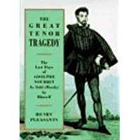 The Great Tenor Tragedy: The Last Days of