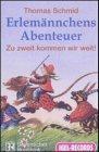 Erlemännchens Abenteuer, 1 Cassette Hörkassette – 1. Januar 2003 Thomas Schmid Erlemännchens Abenteuer Igel-Records 3893537570