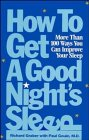 How to Get a Good Night's Sleep: More Than 100 Ways You Can Improve Your Sleep
