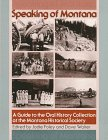 Speaking of Montana: A Guide to the Oral History Collection at the Montana Historical Society