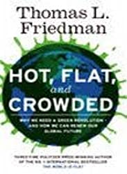 Hot, Flat, and Crowded: Why We Need a Green Revolution--and How it Can Renew ...
