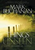 Things Unseen - Living in Light of Forever, Mark Buchanan, 0739426370
