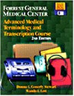 img - for Forrest General Medical Center: Advanced Medical Terminology & Transcription Course book / textbook / text book