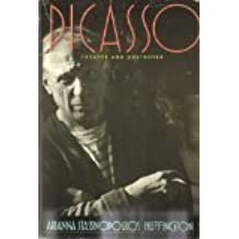 Picasso: Creator and Destroyer by Arianna Huffington (1988-06-30)