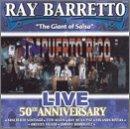 Ray Barretto Live In Puerto Rico: 50th Anniversary