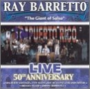 Ray Barretto Live In Puerto Rico: 50th Anniversary by Sony U.S. Latin