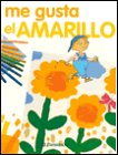 img - for Me gusta el amarillo book / textbook / text book
