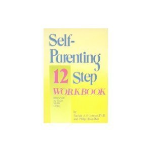 Self-Parenting 12 Step Workbook: Windows to Your Inner Child