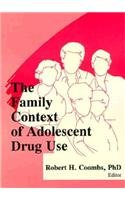 The Family Context of Adolescent Drug Use (Journal of Chemical Dependency Treatment)