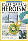 Tales of Real Heroism (Real Tales Series)