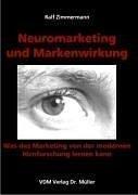 Neuromarketing und Markenwirkung: Was das Marketing von der modernen Hirnforschung lernen kann