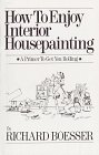 img - for How to Enjoy Interior Housepainting: A Primer to Get You Rolling book / textbook / text book