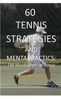 60 Tennis Strategies and Mental Tactics: The Mental Part of Tennis PDF