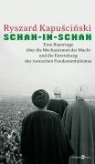 Schah-in-schah: Eine Reportage über die Mechanismen der Macht und des Fundamentalismus