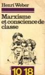 Marxisme et conscience de classe par Weber