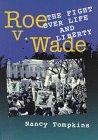 Roe vs. Wade, Nancy Tompkins, 0531112861