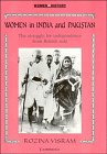 Women in India and Pakistan: The Struggle for Independence from British Rule (Women in History) (The Period Of British Rule In India)