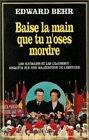 Baise la main que tu n'oses mordre. Les Roumains et les Ceausescu, enquête sur une malédiction de l'Histoire par Behr