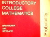 Introductory College Mathematics : Probability, Hackworth, Robert D. and Howland, Joseph W., 0721644171