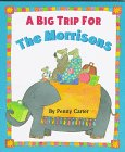 A Big Trip for the Morrisons, Penny Carter, 0670870226