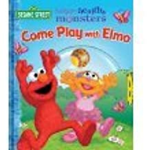 Come Play with Elmo! (Sesame Street Happy Healthy Monsters Board Book)