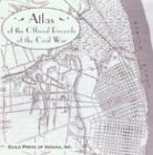 Atlas of the Official Records of the Civil War (The Official Military Atlas Of The Civil War)
