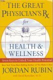 The Great Physician's Rx for Health and Wellness (Seven keys to unlock your health potential)