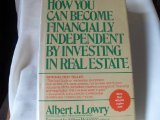 How to Become Financially Independent by Investing in Real Estate, Albert J. Lowry, 0671226932