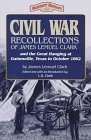 Civil War Recollections of James Lemuel Clark and the Great Hanging at Gainesville, Texas in October 1862 (Military History Series (Republic of Texas Pr)) by James Lemuel Clark - In Gainesville Mall