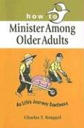 Download How to Minister Among Older Adults: As Life's Journey Continues PDF