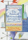 img - for The Amateur Meteorologist: Explorations and Investigations (Amateur Science) book / textbook / text book