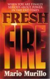 img - for Fresh Fire: When You Are Finally Serious About Power In The End Times book / textbook / text book