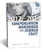 The 2012-2013 Compensation Handbook for Church Staff