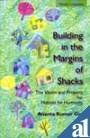 Building in the Margins of Shacks: A Vision and Projects for Habitat for Humanity pdf