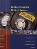 Building a Successful Biodiesel Business: Technology Considerations, Developing the Business, Analytical Methodologies